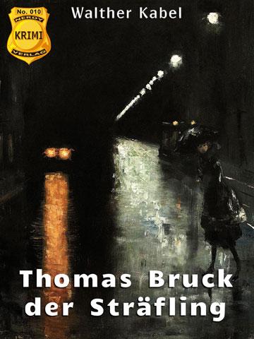 Thomas Bruck der Sträfling