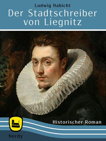 Der Stadtschreiber von Liegnitz